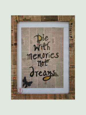 Die with Memories – Handmade Motivational Poster