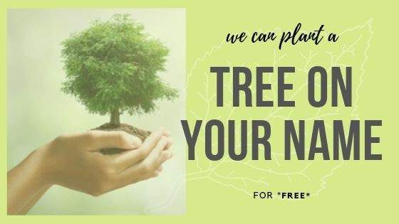 Get a Planted on your Name.