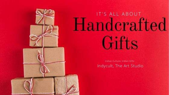 Importance of Handcrafted Gifts of India.